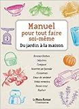 Manuel pour tout faire soi-même - Du jardin à la maison de La Maison Rustique ( 14 avril 2010 ) - La Maison Rustique (14 avril 2010) - 14/04/2010