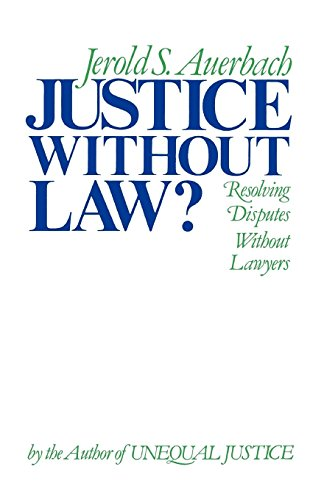 Justice Without Law?: Resolving Disputes Without Lawyers (Galaxy Books)