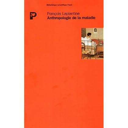 ANTHROPOLOGIE DE LA MALADIE. Etude ethnologique des systèmes de représentations étiologiques et thérapeutiques dans la société occidentale contemporaine