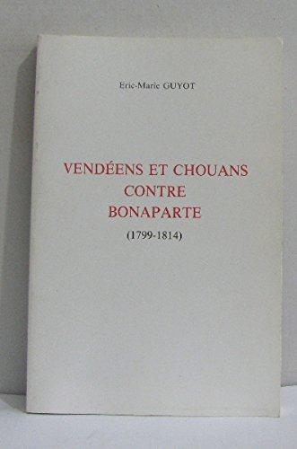 Vendéens et chouans contre bonaparte (1799-1814)