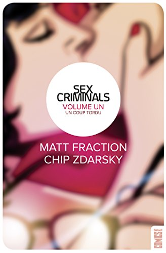 Sex criminals - Tome 1 : Un coup tordu