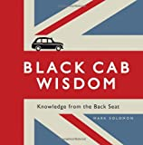 Black Cab Wisdom: Knowledge from the Back Seat