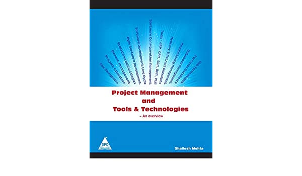 Buy Project Management And Tools Technologies An Overview Book Online At Low Prices In India Project Management And Tools Technologies An Overview Reviews Ratings Amazon In