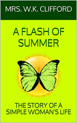 A Flash of Summer: The Story of a Simple Womans Life (English ...