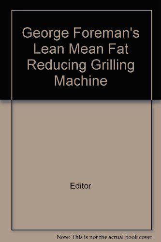George Foreman's Lean Mean Fat Reducing Grilling Machine