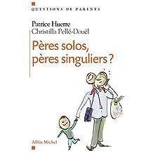 Peres Solos, Peres Singuliers ? (Questions de parents)