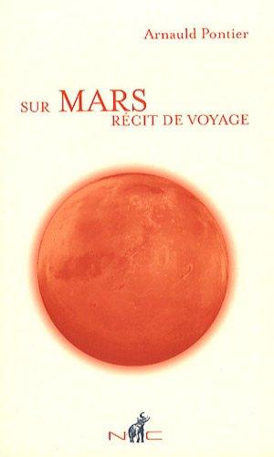 Sur Mars, Rcit de Voyage