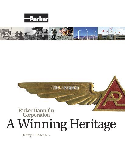parker-hannifin-corporation-a-winning-heritage-1st-edition-by-jeffrey-l-rodengen-2009-hardcover