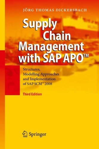 Supply Chain Management with SAP APOTM: Structures, Modelling Approaches and Implementation of SAP SCMTM 2008 by J????rg Thomas Dickersbach (2009-08-12)