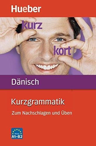 Kurzgrammatik Dänisch: Zum Nachschlagen und Üben / Buch