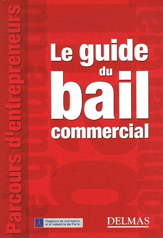 Le guide du bail commercial par Marianne Chironnier, Stéphanie Soares