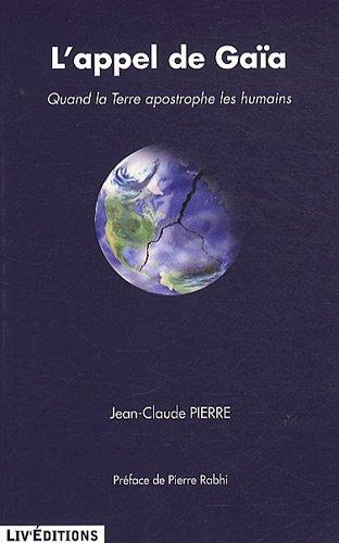 L'Appel de Gaïa - Quand la Terre apostrophe les humains par Jean-Claude Pierre