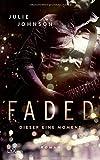 Faded - Dieser eine Moment (Faded Duet, Band 1) von Julie Johnson