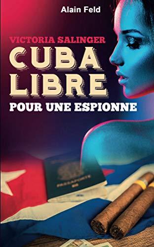 Couverture du livre Cuba libre pour une espionne: Victoria, secret agent (Victoria Salinger t. 4)