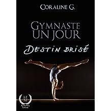 Gymnaste un jour, destin brisé: Romance (French Edition)