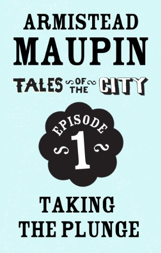 Tales of the City Episode 1: Taking the Plunge