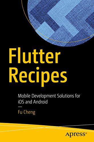 Flutter Recipes: Mobile Development Solutions for iOS and Android ...