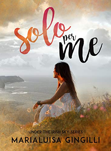 Solo per me (Under the Irish Sky Series Vol. 1) di [Gingilli, Marialuisa]