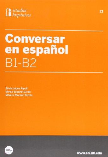 Conversar en español B1-B2 (ESPAÑOL PARA EXTRANJEROS) por Silvia López Ripoll