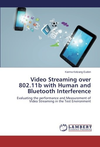 Video Streaming over 802.11b with Human and Bluetooth Interference: Evaluating the performance and Measurement of Video Streaming in the Test Environment by Karma Kelzang Eudon (2014-06-30)