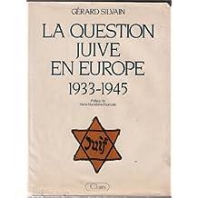 La question juive en Europe 1933-1945