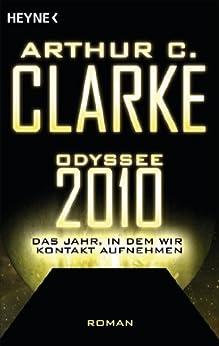 Odyssee 2010 - Das Jahr, in dem wir Kontakt aufnehmen: Roman von [Clarke, Arthur C.]