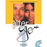 ALTER EGO Plus 1 : Livre de l'élève + CD-ROM