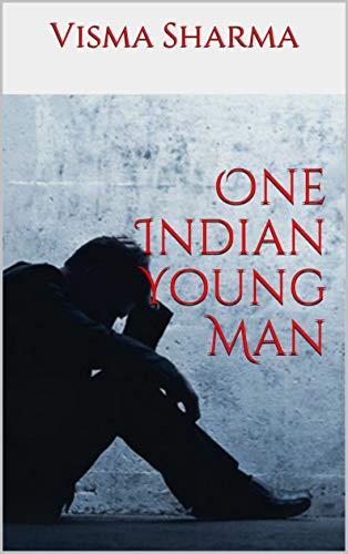 One Indian Young Man Ebook Visma Sharma Amazon Kindle Store