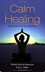 Calm Healing: Methods for a New Era of Medicine