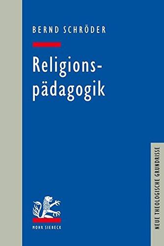 Religionspädagogik (Neue Theologische Grundrisse)
