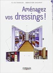 Aménagez vos dressings ! de Elise Fossoux,Sébastien Chevriot ( 15 mars 2012 )