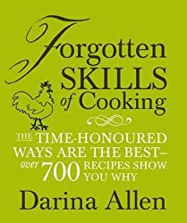Forgotten Skills of Cooking: The time-honoured ways are the best - over 700 recipes show you why