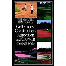 Turf Managers' Handbook for Golf Course Construction, Renovation & Grow-in (Hardback) - Common