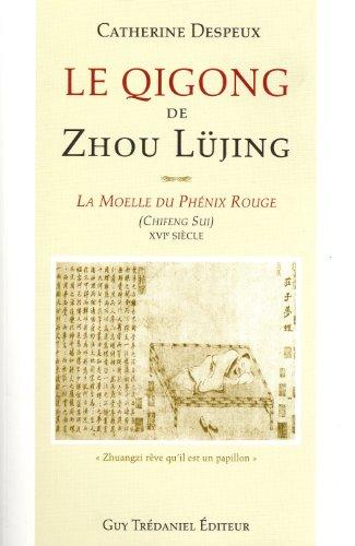 Le Qigong de Zhou Lüjing : La moelle du Phénix Rouge (Chiffeng Sui) XVIe siècle