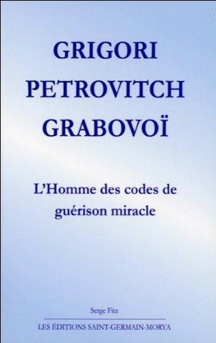 Grigori Petrovitch Grabovo - L'Homme des codes de gurison miracle