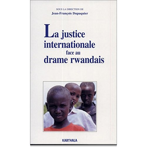 La Justice internationale face au drame rwandais