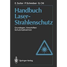 Handbuch Laser-Strahlenschutz: Grundlagen, Vorschriften, Schutzmaßnahmen