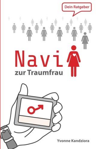 Preisvergleich Produktbild Navi zur Traumfrau: Dein Ratgeber