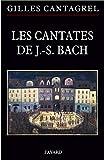 Les cantates de J.-S. Bach : Textes, traductions, commentaires