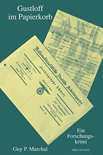 Gustloff im Papierkorb: Ein Forschungskrimi