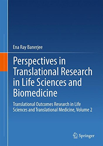 Perspectives in Translational Research in Life Sciences and Biomedicine: Translational Outcomes Research in Life Sciences and Translational Medicine, Volume 2