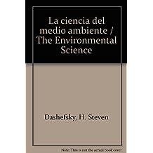 La ciencia del medio ambiente / The Environmental Science