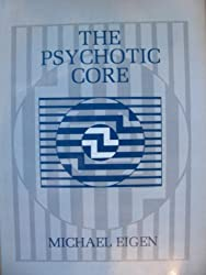 The Psychotic Core by Michael Eigen (1986-07-30)