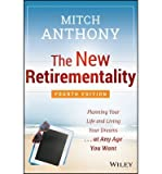 [( The New Retirementality: Planning Your Life and Living Your Dreams...at Any Age You Want By Anthony, Mitch ( Author ) Paperback Feb - 2014)] Paperback
