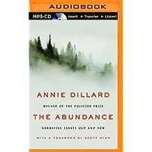 The Abundance: Narrative Essays Old and New by Annie Dillard (2016-03-15)
