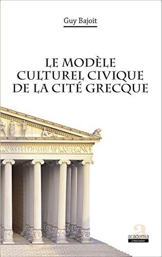 Le modèle culturel civique de la cité grecque par Guy Bajoit
