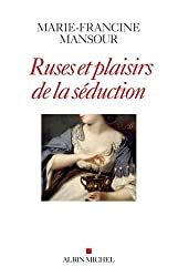 Ruses et plaisirs de la séduction