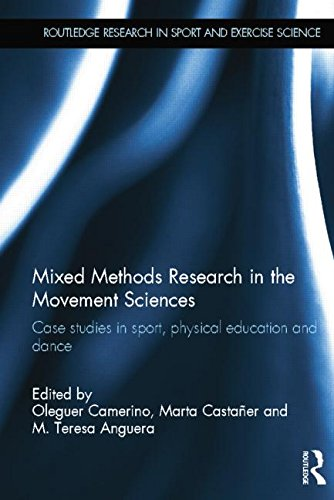Mixed Methods Research in the Movement Sciences: Case Studies in Sport, Physical Education and Dance (Routledge Research in Sport and Exercise Science)