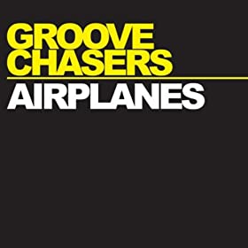 Groove Chasers-Airplanes