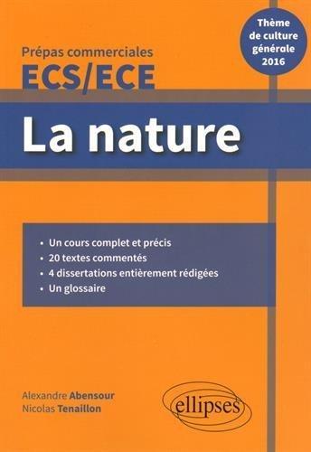 La Nature Thème de Culture Générale 2016 Prépas Commerciales ECS/ECE de Alexandre Abensour (5 mai 2015) Broché